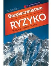 Poradnik Bezpieczeństwo i ryzyko w skale i lodzie t.III